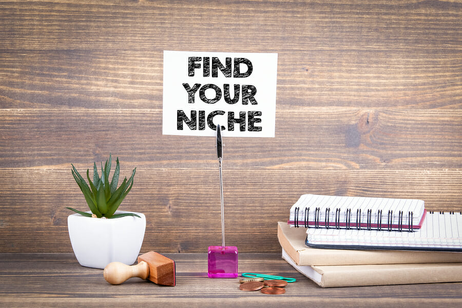 Find your niche.