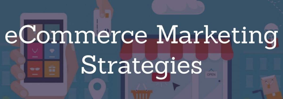 eCommerce-Marketing-Strategies-1200x420.jpg?strip=all&lossy=1&ssl=1