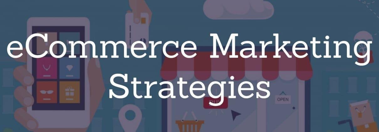 eCommerce-Marketing-Strategies.jpg?strip=all&lossy=1&fit=1200%2C420&ssl=1