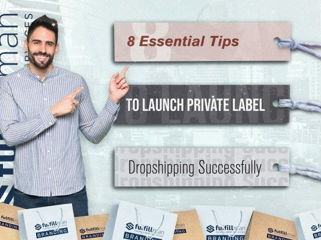 8-Essential-Tips-to-Launch-Private-label-Dropshipping-Successfully.jpg?strip=all&lossy=1&resize=640%2C480&ssl=1