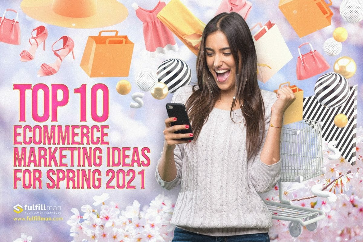 E-Commerce-Marketing-Ideas-for-Spring-2021.jpg?strip=all&lossy=1&fit=1200%2C800&ssl=1