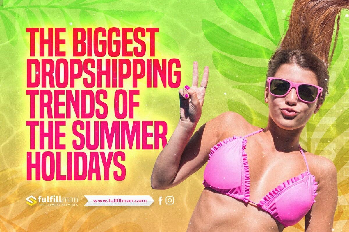 Dropshipping-Trends-of-the-Summer-Holidays.jpg?strip=all&lossy=1&ssl=1