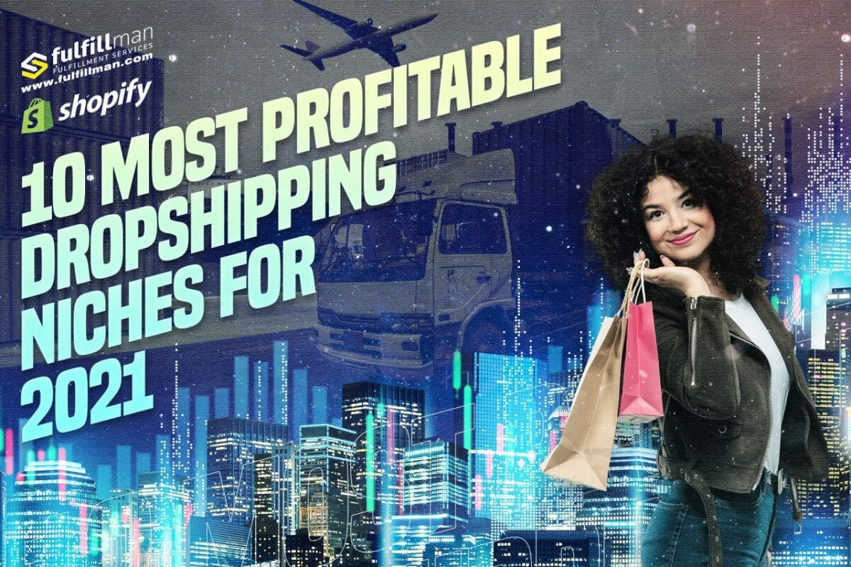 10-Most-Profitable-Dropshipping-Niches-for-2021.jpg?strip=all&lossy=1&fit=1200%2C800&ssl=1